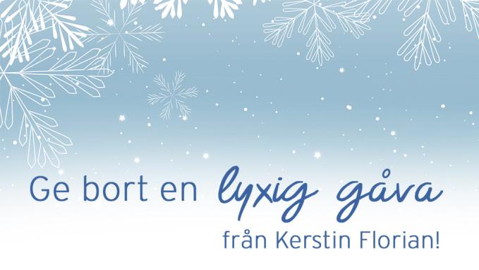 Ge bort en lyxig gåva från Kerstin Florian!